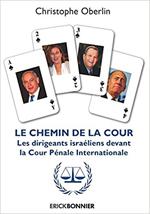 Le chemin de la Cour – Les dirigeants israéliens devant la Cour Pénale Internationale